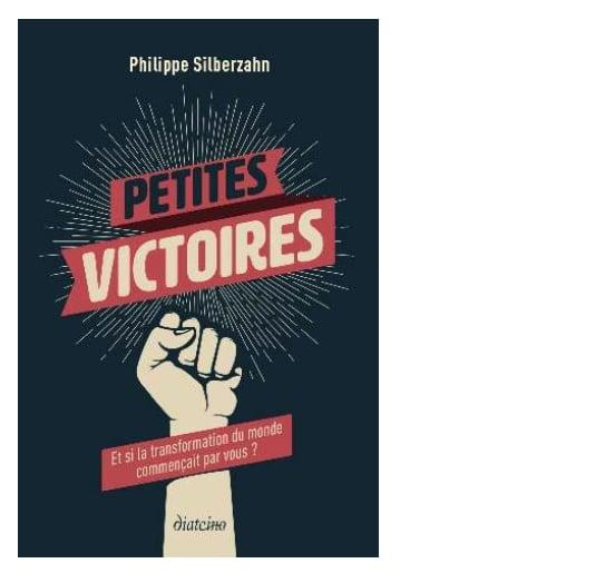 """L'ouvrage tonique d'un prof d'EM Lyon : """"Petites victoires : Et si la transformation du monde commençait par vous ?"""""""