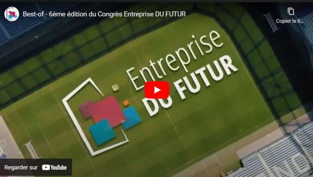 L'Entreprise du Futur #2021 – le Best Of en images de la 6ème édition
