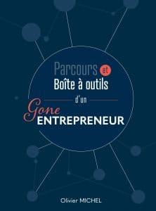 Le Gone Entrepreneur, parcours et boite à outil d'Olivier Michel