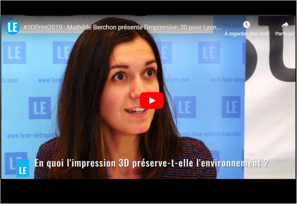 3D Print 2019 : Mathilde Berchon présente l'impression 3D pour Lyon Entreprises