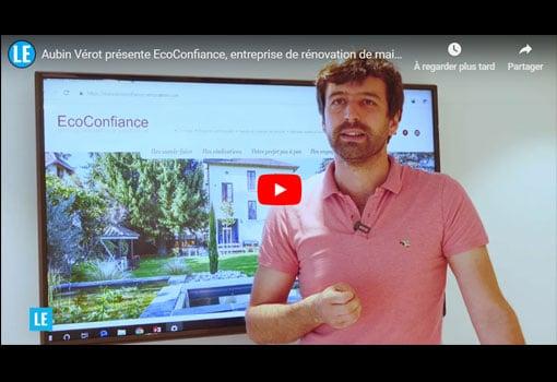 Aubin Vérot présente EcoConfiance, entreprise de rénovation de maisons