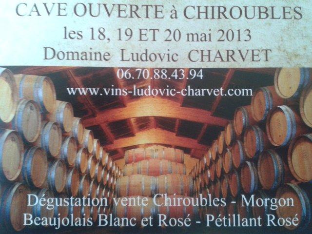 Cave ouverte à Chiroubles les 18, 19 et 20 mai 2013 au Domaine Ludovic Charvet pour déguster chiroubles, Morgon et Beaujolais