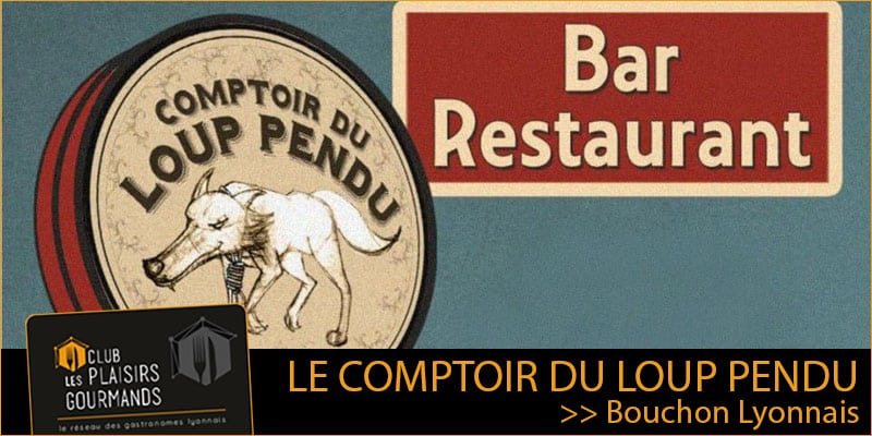 67ème soirée network au restaurant Le Comptoir du Loup Pendu le 8 juin prochain [Club Les Plaisirs Gourmands]