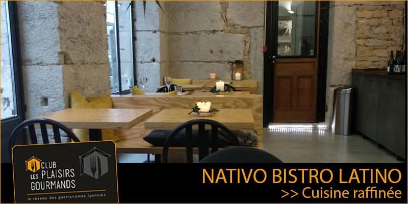 Mardi 13 Octobre : 25ème dejeuner du Club au restaurant Nativo Bistrot Latino [Club Les Plaisirs Gourmands]