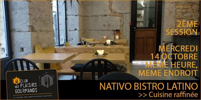 "Mercredi 14 Octobre : 25ème déjeuner ""BIS"" au restaurant Nativo Bistrot Latino [Club Les Plaisirs Gourmands]"