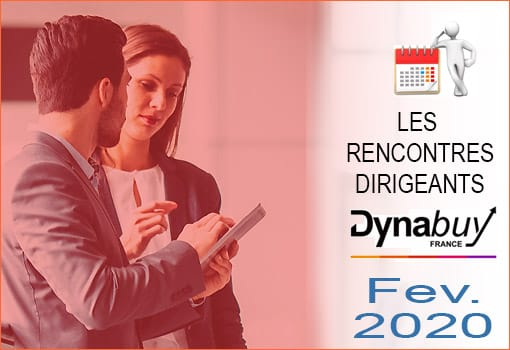 Février 2020 : rencontres dirigeants [DYNABUY Lyon]