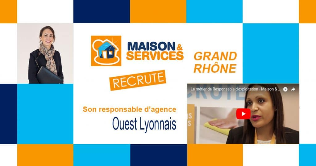[Emploi] Maison & Services recrute son Responsable d'agence pour l'Ouest Lyonnais