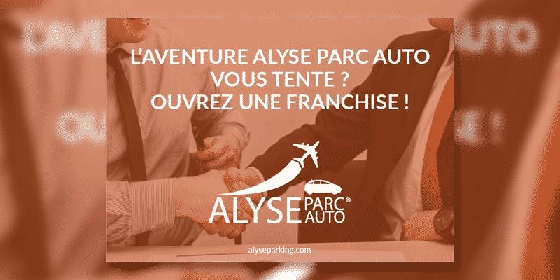 La franchise au coeur de la stratégie de développement en réseau d'Alyse Parc Auto