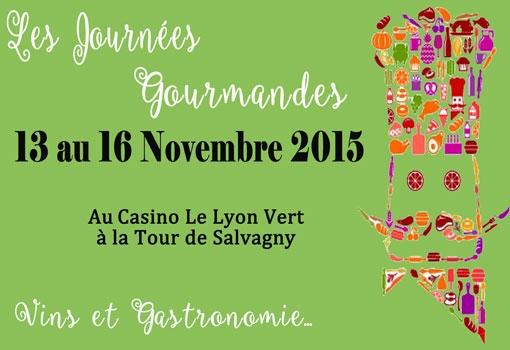 Invitation aux Journées Gourmandes du Casino Le Lyon Vert du 13 au 16 Novembre