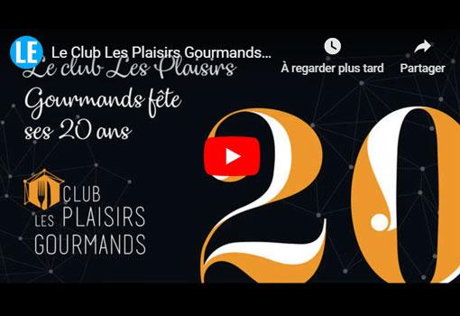 Le Club Les Plaisirs Gourmands fête ses 20 ans [teaser]