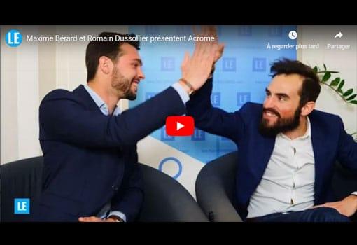 Maxime Bérard et Romain Dussollier présentent Acrome