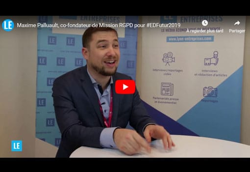 Maxime PALLUAULT, co-fondateur d'une Entreprise DU FUTUR : la Mission RGPD