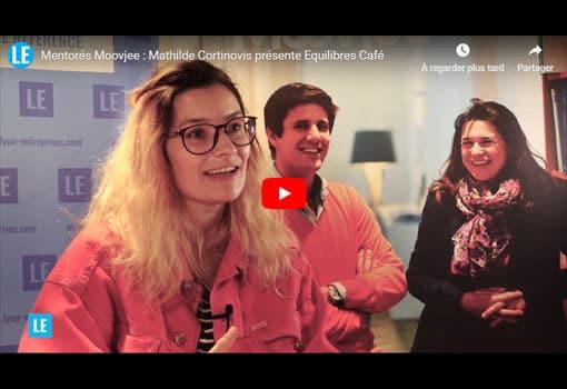 Mentorée Moovjee : Mathilde Cortinovis présente l'accompagnement d'Equilibres Café
