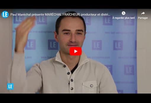 Paul Maréchal présente MARÉCHAL FRAÎCHEUR, producteur et distributeur de fruits et légumes