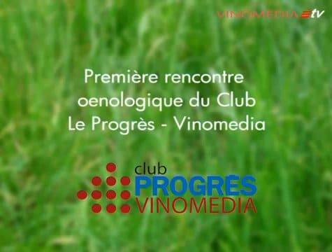Première rencontre oenologique du Club le PROGRES VINOMEDIA
