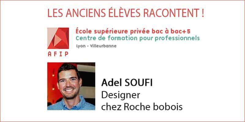 Les anciens de l'AFIP témoignent : Adel SOUFI, Designer chez Roche Bobois
