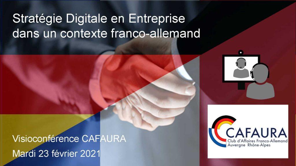 Stratégie Digitale en Entreprise dans un contexte franco-allemand [Visioconférence CAFAURA Mardi 23 février 2021]